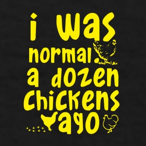 I Was Normal A Dozen Chickens Ago Mugs & Drinkware - Men's T-Shirt