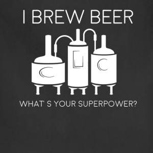 Beer - I brew beer. What's your superpower? - Adjustable Apron