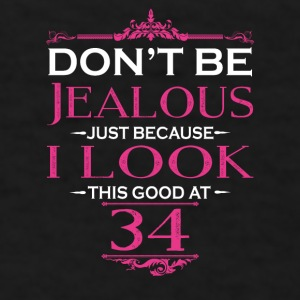 Don't be Jealous just because i look this good at Mugs & Drinkware - Men's T-Shirt