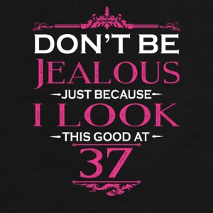 Don't be Jealous just because i look this good at Mugs & Drinkware - Men's Premium T-Shirt