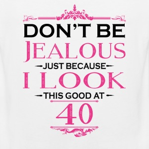 Don't be Jealous just because i look this good at T-Shirts - Men's Premium Tank