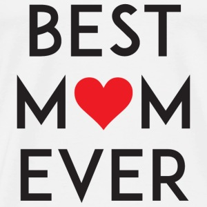 Best Mom Ever Long Sleeve Shirts - Men's Premium T-Shirt