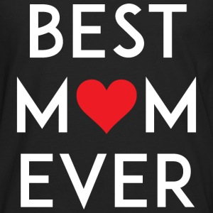 Best Mom Ever T-Shirts - Men's Premium Long Sleeve T-Shirt