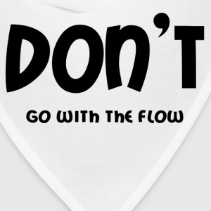 DON'T GO WITH THE FLOW Hoodies - Bandana