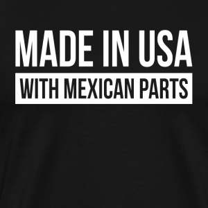 MADE IN USA WITH MEXICAN PARTS Sportswear - Men's Premium T-Shirt