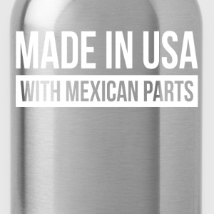 MADE IN USA WITH MEXICAN PARTS T-Shirts - Water Bottle