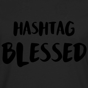Hashtag Blessed T-Shirts - Men's Premium Long Sleeve T-Shirt