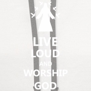 Live Loud And Worship God - Contrast Hoodie