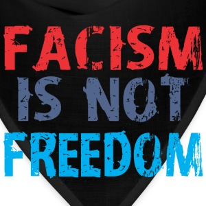 Facism Is Not Freedom - Bandana