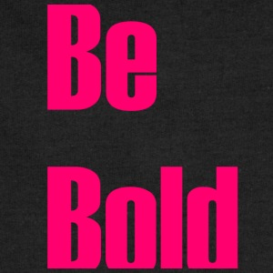 Be bold - Sweatshirt Cinch Bag