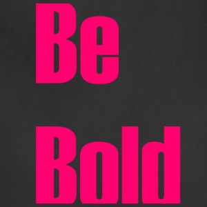 Be bold - Adjustable Apron