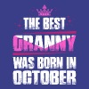 The Best Granny Was Born In October T-Shirts - Women's Premium T-Shirt