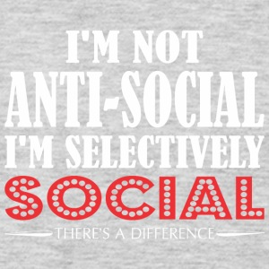 Im Not Anti Social Selectively Social Difference - Men's Premium Long Sleeve T-Shirt