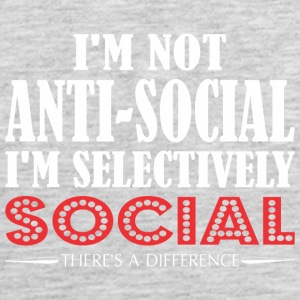 Im Not Anti Social Selectively Social Difference - Men's Premium Tank