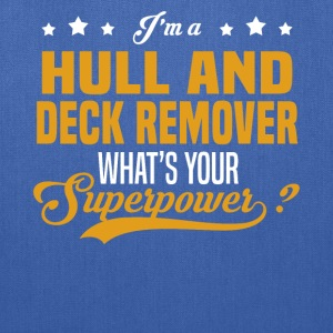 Hull And Deck Remover - Tote Bag