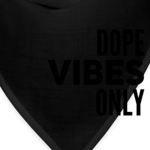 Dope Vibes Only - Bandana