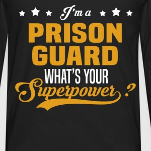 Prison Guard T-Shirts - Men's Premium Long Sleeve T-Shirt