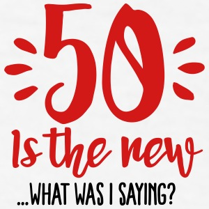 50 is the new ...What was I saying? Mugs & Drinkware - Men's T-Shirt