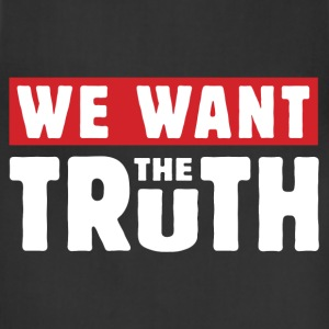We Want the Truth T-Shirts - Adjustable Apron