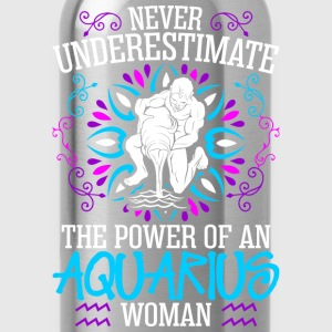 Never Underestimate The Power Of An Aquarius Woman T-Shirts - Water Bottle