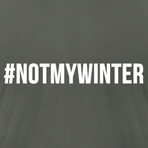 Funny Hashtag # NOT MY WINTER Graphic Design Tee Hoodies - Men's T-Shirt by American Apparel