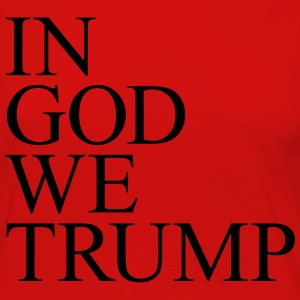 IN GOD WE TRUMP - Women's Premium Long Sleeve T-Shirt