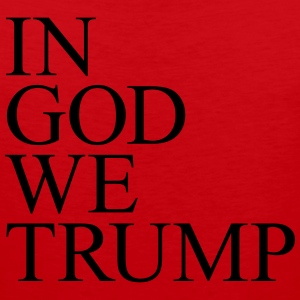 IN GOD WE TRUMP - Men's Premium Tank