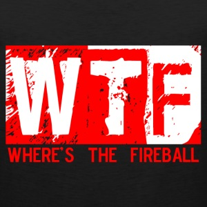 wtf wheres the fireball trending graphic tee T-Shirts - Men's Premium Tank