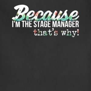 Stage Manager - Because I'm the stage manager, tha - Adjustable Apron