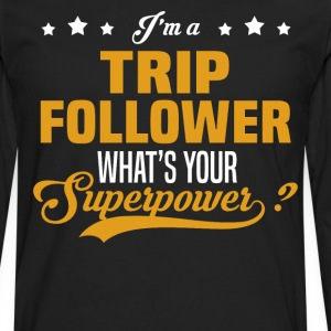 Trip Follower - Men's Premium Long Sleeve T-Shirt