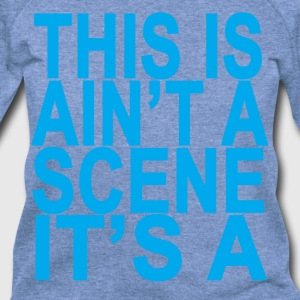 this_is_aint_a_scene_its_a_ - Women's Wideneck Sweatshirt