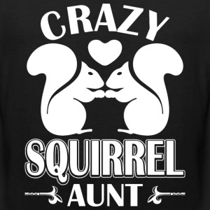 Crazy Squirrel Aunt T-Shirts - Men's Premium Tank