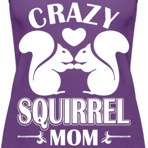 Crazy Squirrel Mom T-Shirts - Women's Premium Tank Top