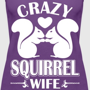 Crazy Squirrel Wife T-Shirts - Women's Premium Tank Top