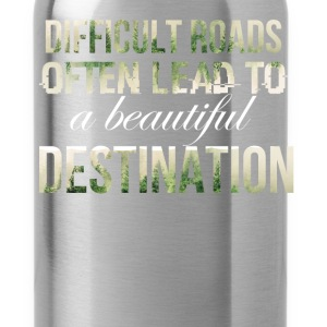 Inspiration - Difficult roads often lead to a beau - Water Bottle