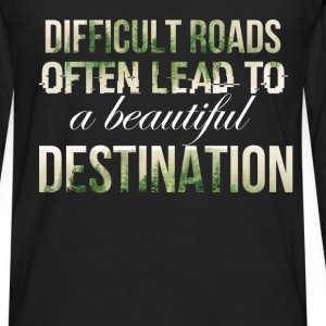 Inspiration - Difficult roads often lead to a beau - Men's Premium Long Sleeve T-Shirt