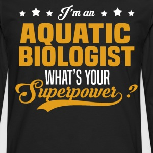 Aquatic Biologist T-Shirts - Men's Premium Long Sleeve T-Shirt