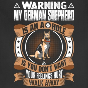 My German Shepherd Is An Ahole T-Shirts - Adjustable Apron