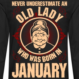 Never Underestimate An Old Lady Who Was Born In Ja T-Shirts - Men's Premium Long Sleeve T-Shirt