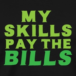 My skills pay the bills Tanks - Men's Premium T-Shirt