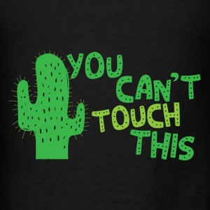 You cant touch this!  (spiked cactus) Bags & backpacks - Men's T-Shirt