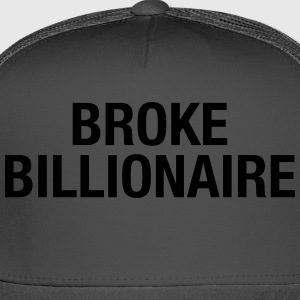 Broken Billionair - Trucker Cap