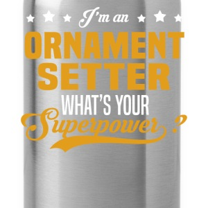 Ornament Setter T-Shirts - Water Bottle