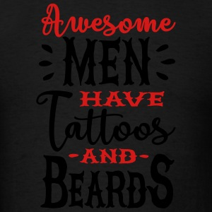 Awesome men have tattoos and beards 2clr Sportswear - Men's T-Shirt