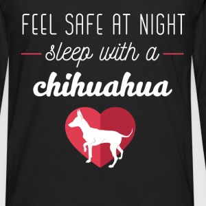 Chihuahua - Feel safe at night sleep with a Chihua - Men's Premium Long Sleeve T-Shirt