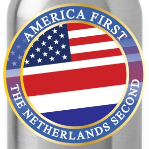 AMERICA FIRST THE NETHERLANDS SECOND T-Shirts - Water Bottle