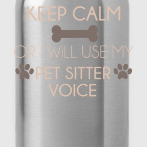 Pet Sitter - Keep calm or I will use my pet sitter - Water Bottle