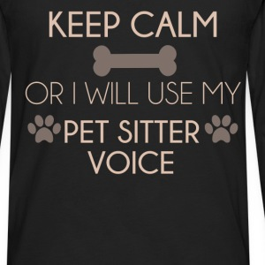 Pet Sitter - Keep calm or I will use my pet sitter - Men's Premium Long Sleeve T-Shirt