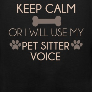 Pet Sitter - Keep calm or I will use my pet sitter - Men's Premium Tank