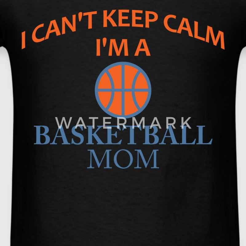 Basketball Mom - I can't keep calm I'm a basketbal - Men's T-Shirt